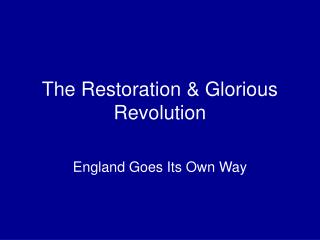 The Restoration & Glorious Revolution