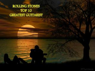 Rolling Stones top 10  Greatest Guitarist