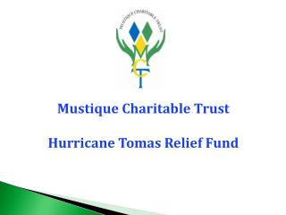 Mustique Charitable Trust  Hurricane Tomas Relief Fund