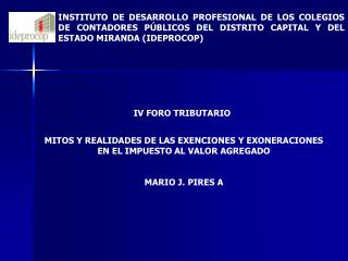 MITOS Y REALIDADES DE LAS EXENCIONES Y EXONERACIONES EN EL IMPUESTO AL VALOR AGREGADO   MARIO J. PIRES A