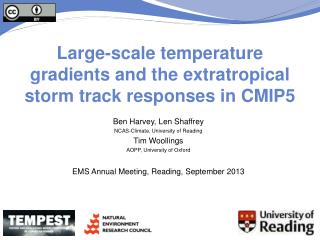 Ben Harvey, Len  Shaffrey NCAS-Climate, University of Reading Tim  Woollings
