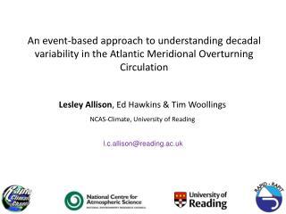 Lesley  Allison , Ed Hawkins & Tim  Woollings NCAS-Climate , University of  Reading