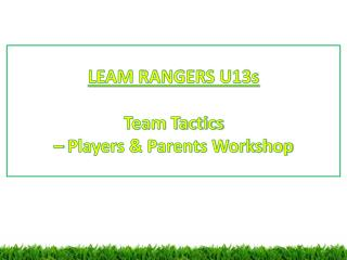 LEAM RANGERS U13s Team Tactics  – Players & Parents Workshop