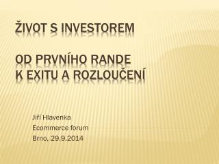 �ivot s investorem Od prvn�ho rande  k exitu a rozlou?en�