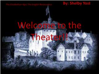 Welcome to the Theater!!