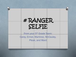 # RANGER SELFIE