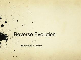 Reverse Evolution