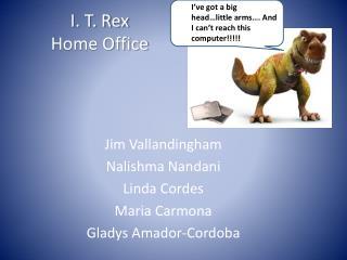 I. T. Rex  Home Office