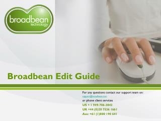 Broadbean Edit Guide