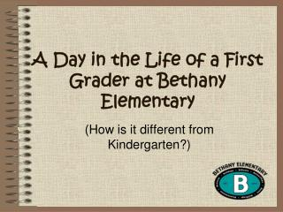 A Day in the Life of a First Grader at Bethany Elementary