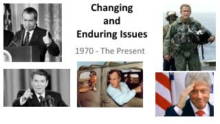 Changing  and  Enduring Issues