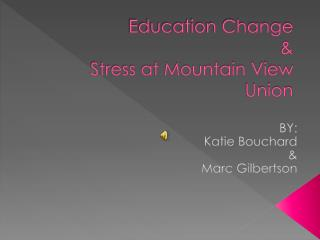 Education Change  &  Stress at Mountain View Union