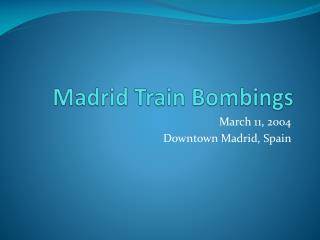 Madrid Train Bombings