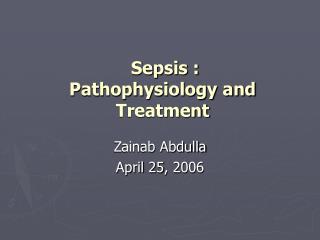Sepsis : Pathophysiology and Treatment
