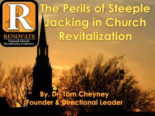 The Perils of  Steeple Jacking in Church Revitalization