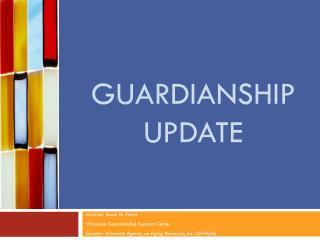 Guardianship Update