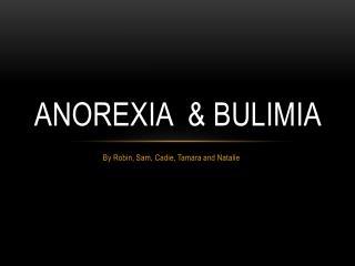 Anorexia  & Bulimia