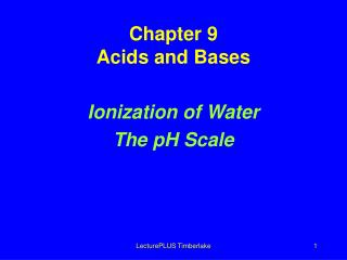 Chapter 9 Acids and Bases