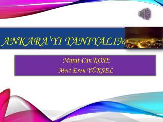 Ankara'yı  tanıyalım