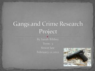 Gangs and Crime Research Project