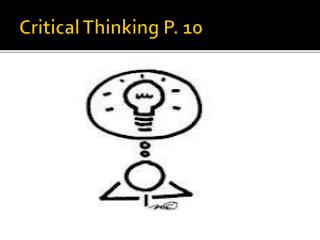 Critical Thinking P. 10