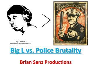 Big L vs. Police Brutality