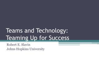 Teams and Technology:  Teaming Up for Success