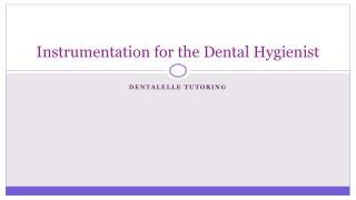 Instrumentation for the Dental Hygienist