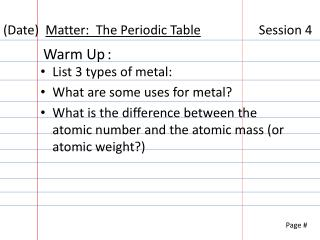 (Date)   Matter:  The Periodic Table                   Session  4