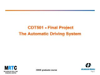 CDT501 - Final Project  The Automatic Driving System