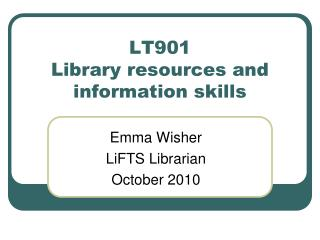 LT901  Library resources and information skills