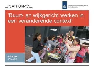 'Buurt- en wijkgericht werken in een veranderende context'