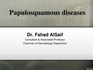 Papulosquamous disease