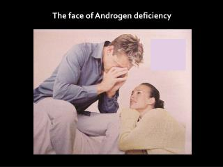The face of Androgen deficiency