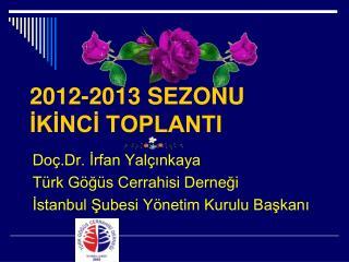 2012-2013 SEZONU İKİNCİ TOPLANTI