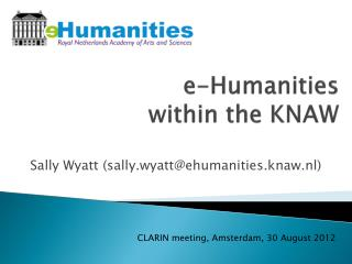 e- Humanities within  the KNAW