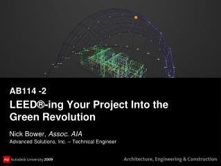 AB114 -2 LEED ®- ing  Your Project Into the Green Revolution