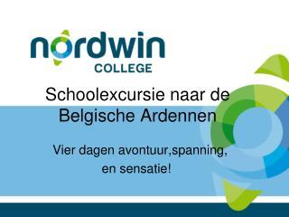 Schoolexcursie naar de           Belgische Ardennen