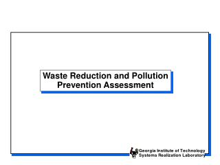Waste Reduction and Pollution Prevention Assessment
