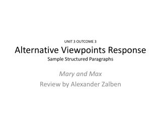 UNIT 3 OUTCOME 3 Alternative Viewpoints Response Sample Structured Paragraphs