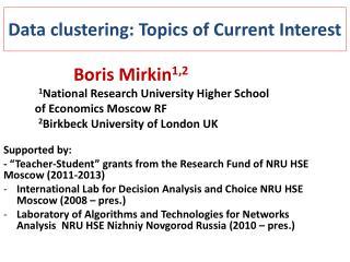 Data clustering: Topics of Current Interest
