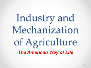 Industry and Mechanization of Agriculture