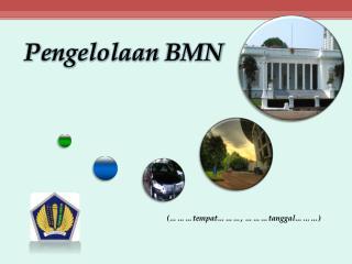 Pengelolaan  BMN
