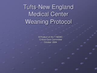 Tufts-New England  Medical Center  Weaning Protocol