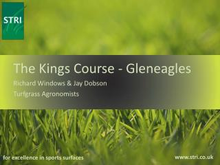 The Kings Course - Gleneagles Richard Windows & Jay Dobson Turfgrass Agronomists