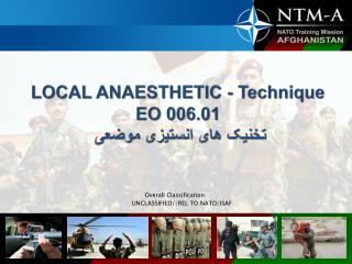 LOCAL ANAESTHETIC - Technique  EO 006.01 تخنیک های انستیزی موضعی