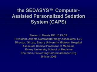 the SEDASYS™ Computer-Assisted Personalized Sedation System (CAPS)