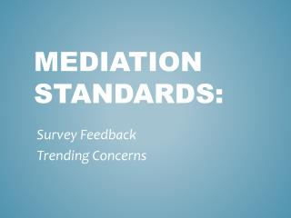 Mediation standards: