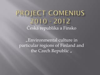 Project  Comenius 2010 - 2012