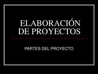 ELABORACI N DE PROYECTOS